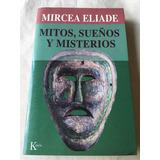 Mitos, Sueños Y Misterios - Mircea Eliade