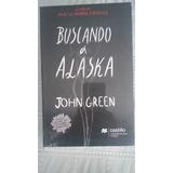 Buscando A Alaska / John Green