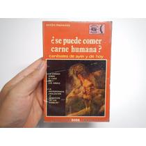 Se Puede Comer Carne Humana. Antón Meneses.