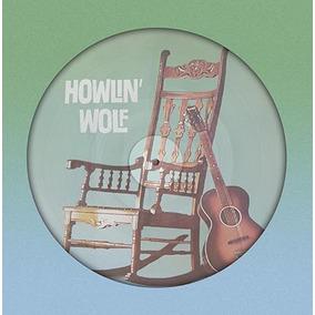 Howlin Wolf Vinilo Lp Picture Disc Importado Nuevo Stock