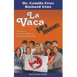 Libro, La Vaca Para Jóvenes De Dr. Camilo Cruz.