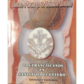 Los Franciscanos En Santiago Del Estero