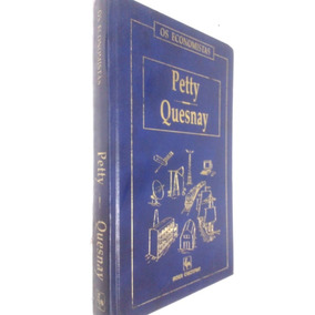 Livro Os Economistas William Petty François Quesnay