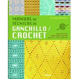 Manual De Técnicas De Ganchillo | Crochet - Ed. Librero