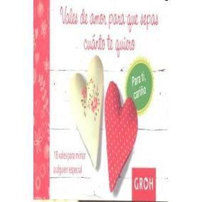 Vales De Amor Para Que Sepas Cuanto Te Quiero; Joachim Groh