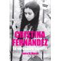 Cristina Fernández La Verdadera Historia - Laura Di Marco