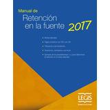 Manual De Retención En La Fuente 2017 / Legis