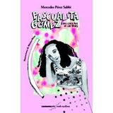 Libro Pascualita Gomez (una Chica Que Se Las Trae) De Merced