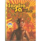 Sandra De Sa - Soul Brazuca (2 Cds + Dvd)-c/ Alcione, Djavan