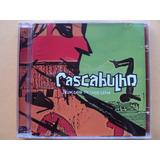 Cascabulho- Cd Brincando De Coisa Séria- 2007- Original Novo