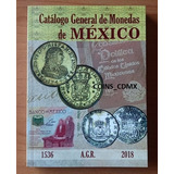 Catalogo General De Monedas De Mexico 2018 A G R Libro Nuevo