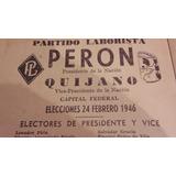 Boleta Peron Quijano 1946 1ra Presidencia