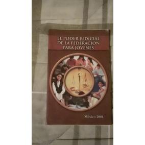 Libro El Poder Judicial De La Federación Para Jóvenes.