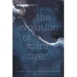 La Evolución De Mara Dyer ( La Trilogía Mara Dyer )