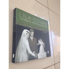 Livro Histórias E Receitas Lila Covas (mário Covas) Política