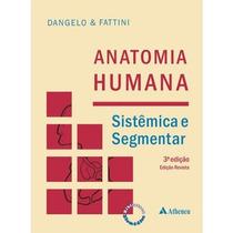 E-book Anatomia Humana Sistemica Segmentar - Dangelo Fattini