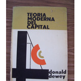 Teoría Moderna Del Capital-aut-donald Dewey-edi-herrero