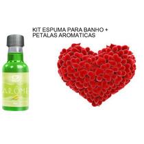 Kit Banho - Espuma Para Banho + Petalas Aromaticas