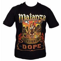 Camisa, Matanza, Thunder Dope, Rock Ts1069.
