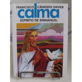 Livro Calma Chico Xavier Espírito De Emmanuel