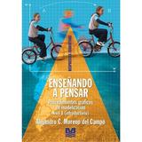 Enseñando A Pensar - Alejandro C. Moreno Del Campo