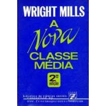 Livro A Nova Classe Média 2ª Edição - Livro Wright Mills