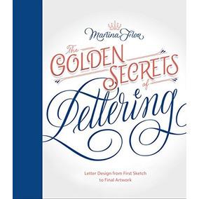 Livro - The Golden Secrets Of Lettering: Letter Design (cl)