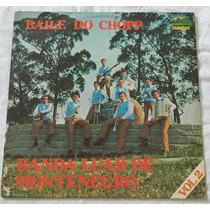 Lp Baile Do Chopp-banda Luar De Montenegro Vol.2 (1979)