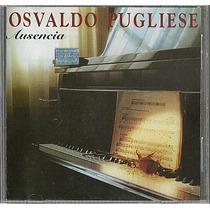 Cd Original Osvaldo Pugliese Ausencia