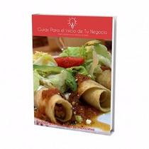 Guía Para Abrir Negocio De Restaurante De Antojitos Mexicano