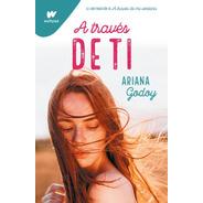 Libro A Través De Ti - Wattpad - Ariana Godoy