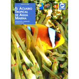 Acuario Tropical De Agua Marina, El - Geisomina Parisse / De