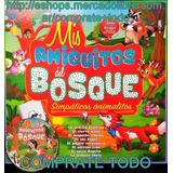 Libro Mis Amiguitos Del Bosque Simpáticos Animalitos