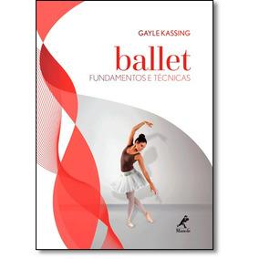 Ballet: Fundamentos E Técnicas