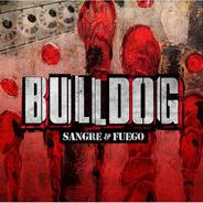 Cd Bulldog  Sangre & Fuego  (2017)