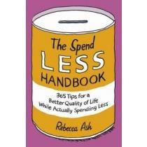 The Spend Less Handbook,365 Tips For A Better Q Envío Gratis