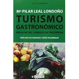 Turismo Gastronómico. Impulsor Del Comercio De Proximidad M