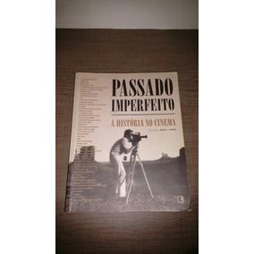 Passado Imperfeito A Historia Do Cinema Mark Carnes - Livro