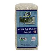 Arroz Agulhinha Polido Orgânico Topanotti 1kg