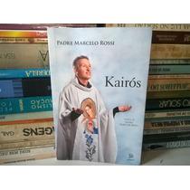Livro Kairós O Tempo De Deus Marcelo Rossi