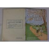 Lote Cartilha/livro/cartazes Da Caminho Suave- Raro