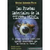 Las Pruebas Materiales De La Tierra Hueca - Hector A Picco