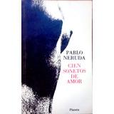 Cien Sonetos De Amor By Pablo Neruda/poesia/green Libros