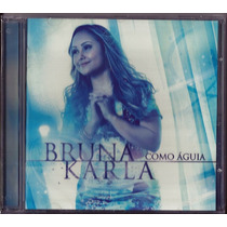 Cd Bruna Karla - Como Águia (original)