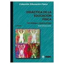 Didáctica De La Educación Física: Un Enfoque Co Envío Gratis