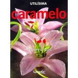 Libro Utilisima Caramelo De Roberto Goni Nuevo!