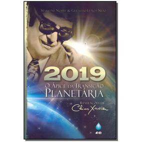 2019 - O Apice Da Transição Planetária
