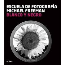 Escuela Fotografia - Michael Freeman