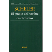 El Puesto Del Hombre En El Cosmos - Scheler - Losada