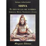 Shiva .el Dios De Los Mil Nombres